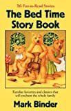 The Bed Time Story Book, Mark Binder, 0970264259