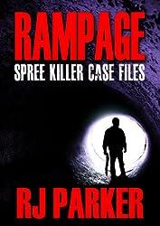 Rampage Spree Killers: True Stories of Killers