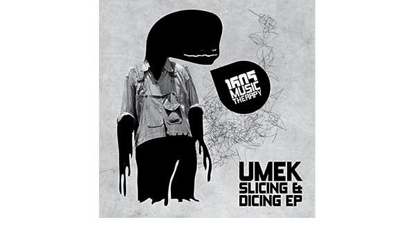 slicing and dicing original mix umek