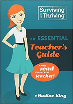 Book Surviving & Thriving: The Essential Teacher's Guide: A must read for any new teacher!