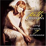 Long Stretch of Lonesome by Loveless, Patty [1997]