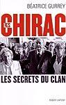 Les Chirac. Les secrets du clan par Gurrey