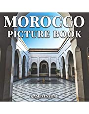 Morocco Picture Book: 100 Beautiful Images of the City, Landscapes, Culture and More - Perfect Gift or Coffee Table Book