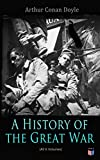 Download History of the Great War (All 6 Volumes): First-hand Accounts of World War 1: Interviews With Army Generals, Private Letters & Diaries, Eyewitness Testimonies. of the Main Battles of the British Army in PDF ePUB Free Online