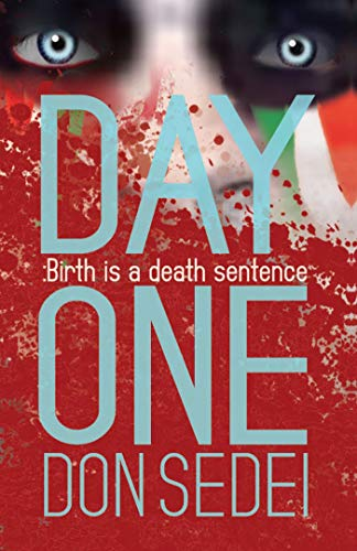 DAY ONE: Birth is a death sentence (Kachada Series Book 1)