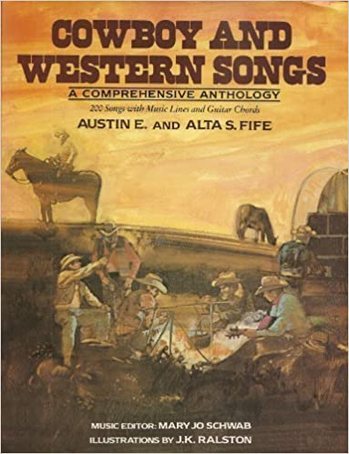 Cowboy And Western Songs A Comprehensive Anthology 200 Songs With