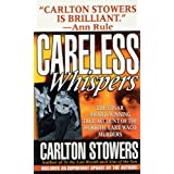 Careless Whispers: The Award-Winning True Account of the Horrific Lake Waco Murders (St. Martin's True Crime Classics)