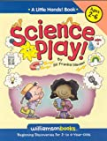Science Play (Williamson Little Hands Series) (Williamson Little Hands Book (Paperback))