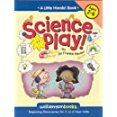 Science Play (Williamson Little Hands Series)