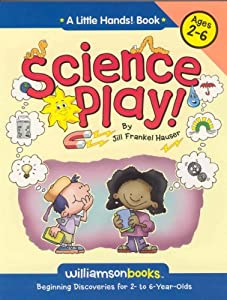 Science Play (Williamson Little Hands Series) Jill Frankel Hauser