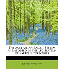 The Australian Ballot System as Embodied in the Legislation of Various Countries- Common