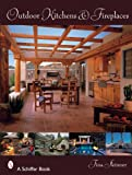 outdoor fireplace designs Outdoor Kitchens & Fireplaces (Schiffer Books)