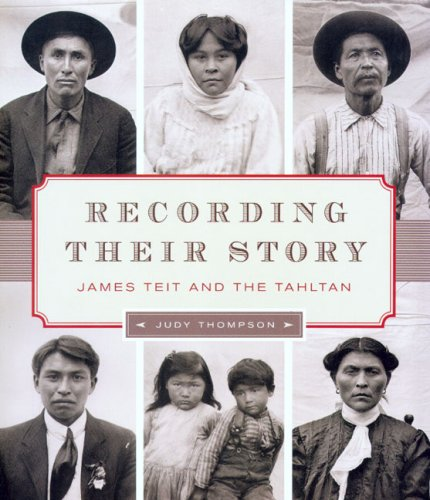 Recording Their Story: James Teit and the Tahltan