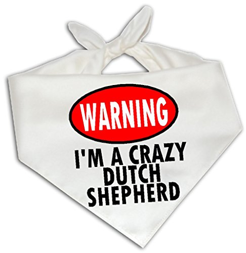 (Warning I'm A Crazy Dutch Shepherd - Dog Bandana One Size Fits Most - Breed Pet)