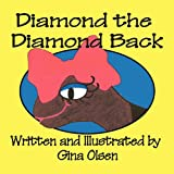 Diamond the Diamond Back, Gina Olsen, 1456010069