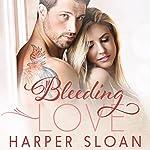 Bleeding Love: Hope Town Series #2 | Harper Sloan