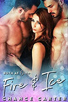 Fire & Ice: A Ménage Fantasy by [Carter, Chance]