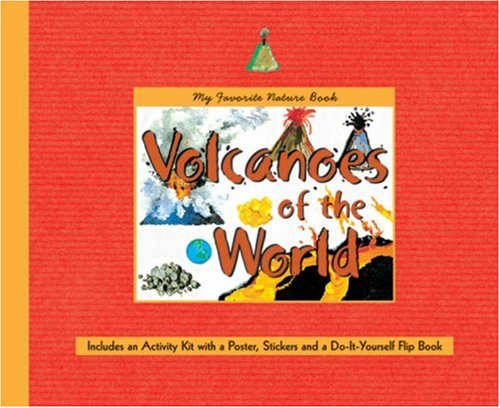 My favorite nature book volcanoes of the world includes an my favorite nature book volcanoes of the world includes an activity kit with a poster stickers a do it yourself flipbook sonia goldie 9781579909215 solutioingenieria Image collections
