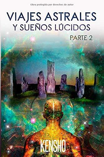 Libro : Viajes Astrales Y Sueños Lucidos Parte Ii...