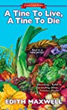 A Tine to Live, a Tine to Die, Edith Maxwell, 0758284624
