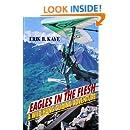 Eagles in the flesh: A wild hang gliding adventure : Mr Erik