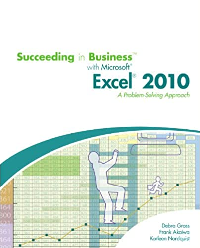 Succeeding in Business with Microsoft Excel 2010: A Problem ...