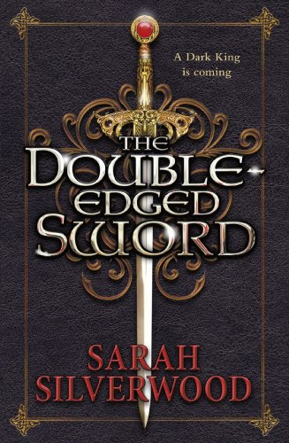 The Double-Edged Sword: The Nowhere Chronicles Book (Sarah Silverwood)