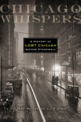 Chicago Whispers: A History of LGBT Chicago before - Chicago State Il St