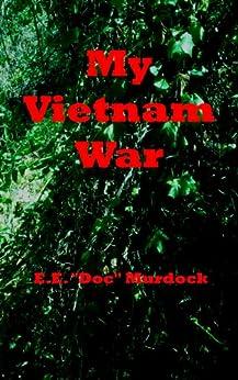 My Vietnam War by [Doc Murdock, E.E.]