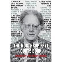 The Northrop Frye Quote Book