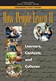 : How People Learn II: Learners, Contexts, and Cultures