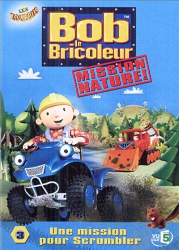 Amazon Com Bob Le Bricoleur Mission Nature Vol 3 Une Mission