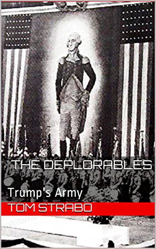 The Deplorables: Trump's Army by [Strabo, Tom]