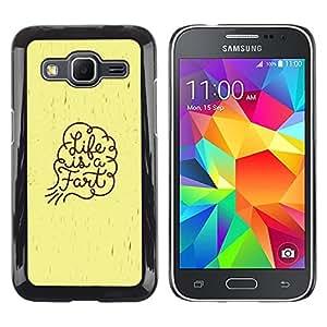 Paccase / Dura PC Caso Funda Carcasa de Protección para - Life Funny Quote Fart Art Spiritual Slogan - Samsung Galaxy Core Prime SM-G360