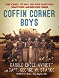#8: Coffin Corner Boys: One Bomber, Ten Men, and Their Harrowing Escape from Nazi-Occupied France