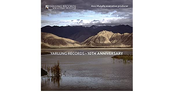 Yarlung Records: 10th Anniversary by Various artists on Amazon Music - Amazon.com
