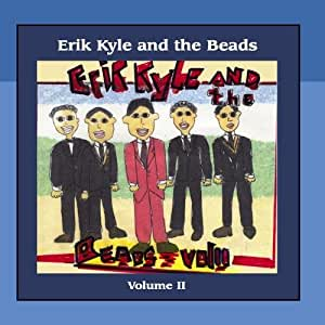 Erik Kyle and the Beads Volume II