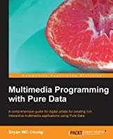 Multimedia Programming with Pure Data Front Cover