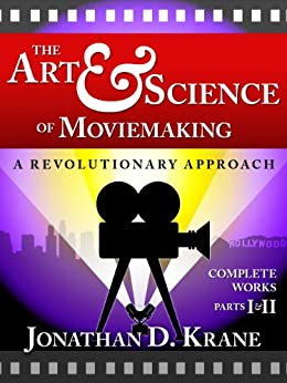 The Art & Science of Moviemaking (Parts I & II) by [Krane, Jonathan D.]