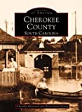 img - for Cherokee County, South Carolina (Images of America) by Cherokee Historical and Preservation Society (2003-02-28) book / textbook / text book