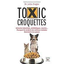 Toxic croquettes: Aliments industriels, antibiotiques,