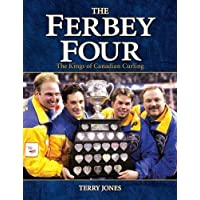 The Ferbey Four: The Kings of Canadian Curling