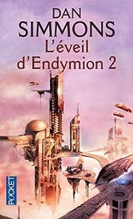 Les cantos d'Hypérion : [8] : L'éveil d'Endymion, Simmons, Dan