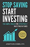 img - for Stop Saving Start Investing: Ten Simple Rules for Effectively Investing in Funds book / textbook / text book