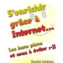 S'enrichir grâce à Internet (French Edition)