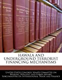 Hawala and Underground Terrorist Financing Mechanisms, , 1240474539