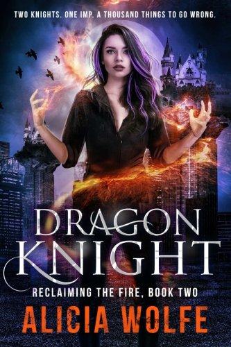 Dragon Knight (Reclaiming the Fire) (Volume (Dragon Knight)