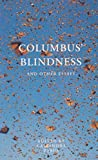 Columbus' Blindness and Other Essays, , 0702227455