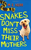 Snakes Don't Miss Their Mothers, M. E. Kerr, 0060526246