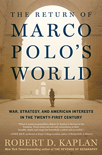 The Return of Marco Polo's World: War, Strategy, and American Interests in the Twenty-first - S Marcos